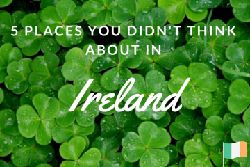 5 מקומות שלא הכרתם באירלנד